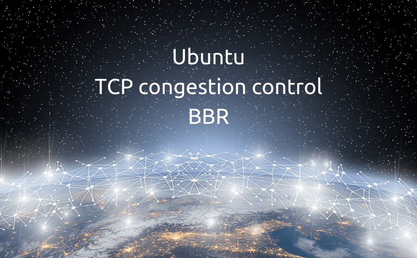 Включение TCP BBR ускоряем сеть в Ubuntu Linux